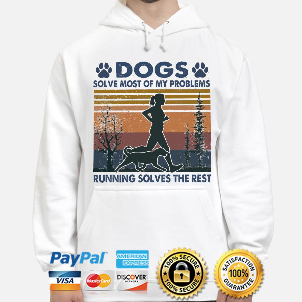 Dogs solve most of my problems hunting solves the rest vintage hoodie