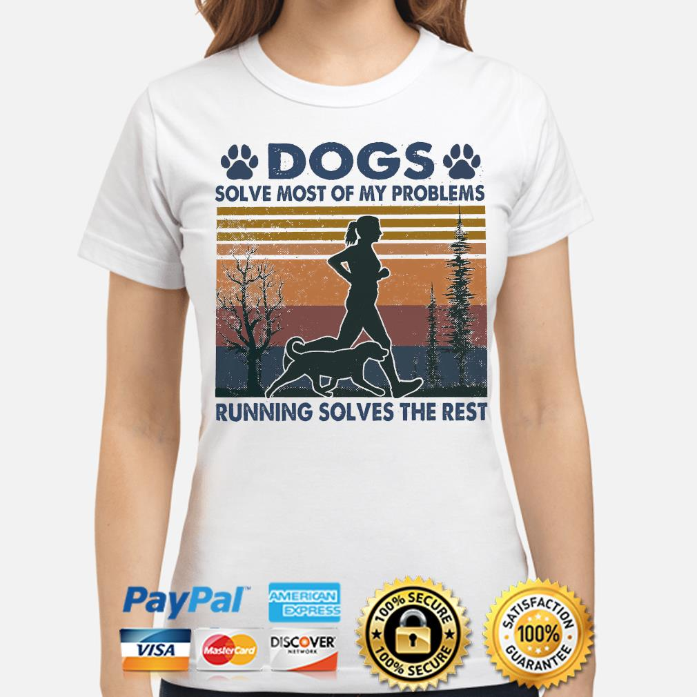 Dogs solve most of my problems hunting solves the rest vintage shirt