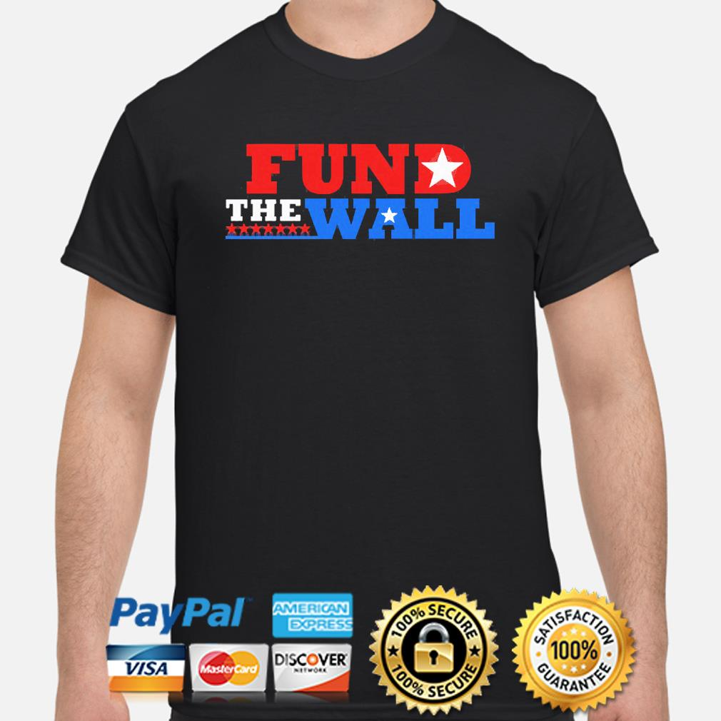 Fund the wall shirt
