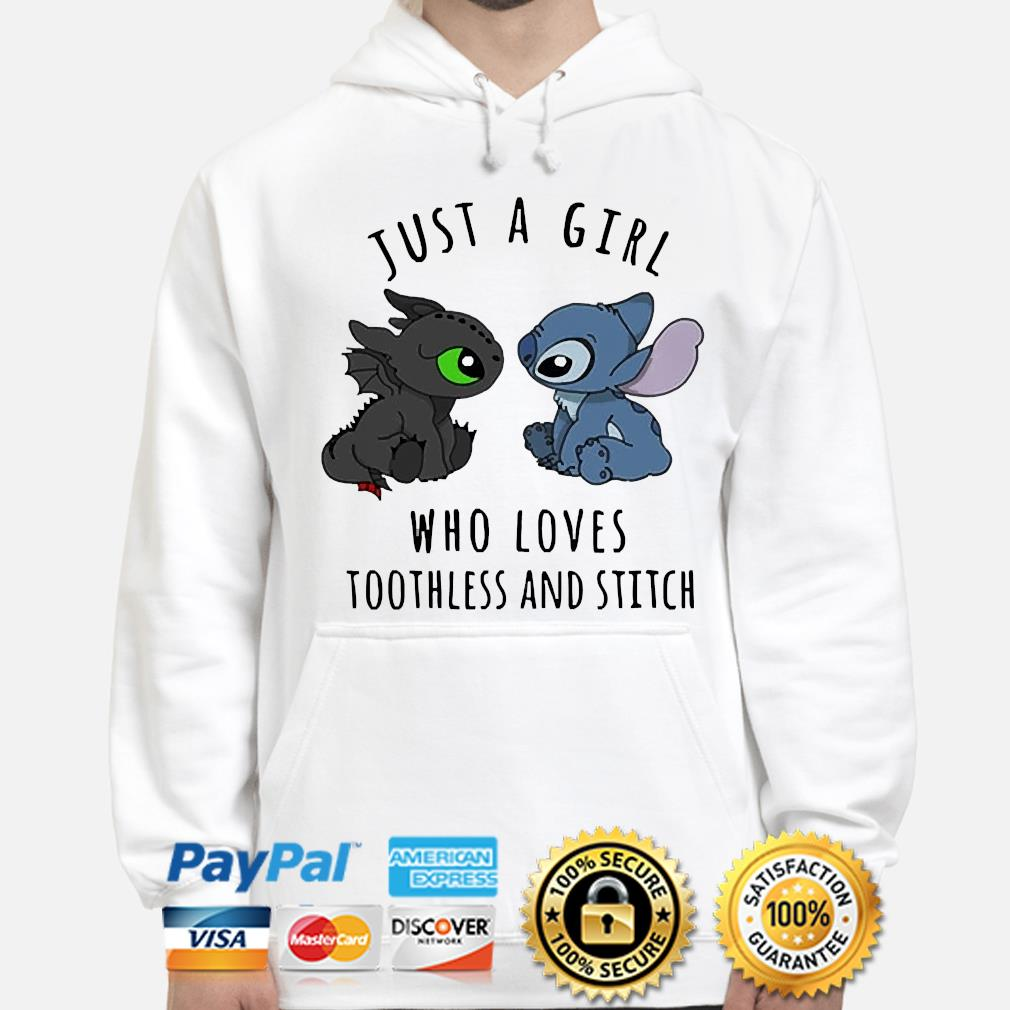 Just a girl who loves toothless and Stitch s hoodie