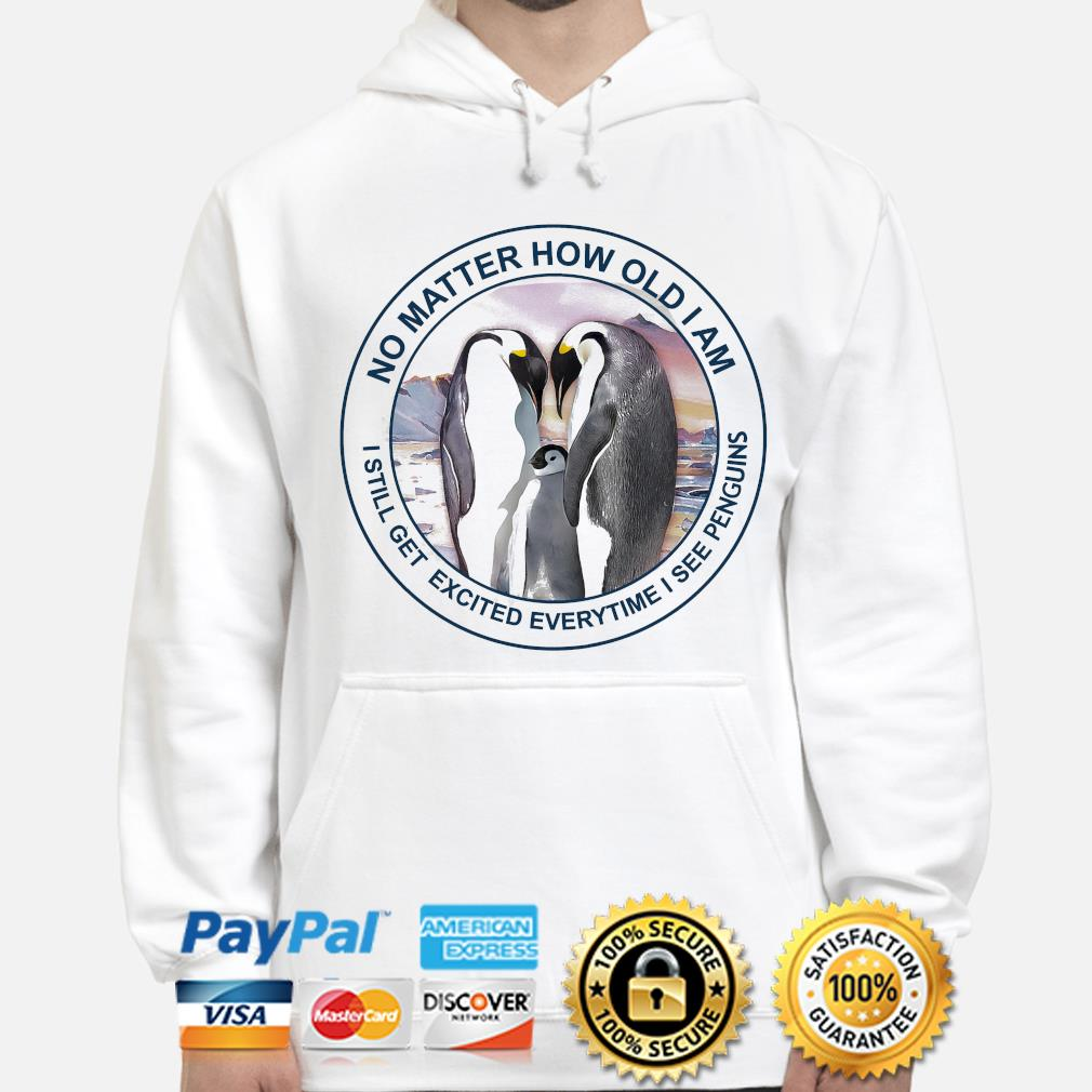 No matter how old I am I still get excited everytime I see penguins s hoodie