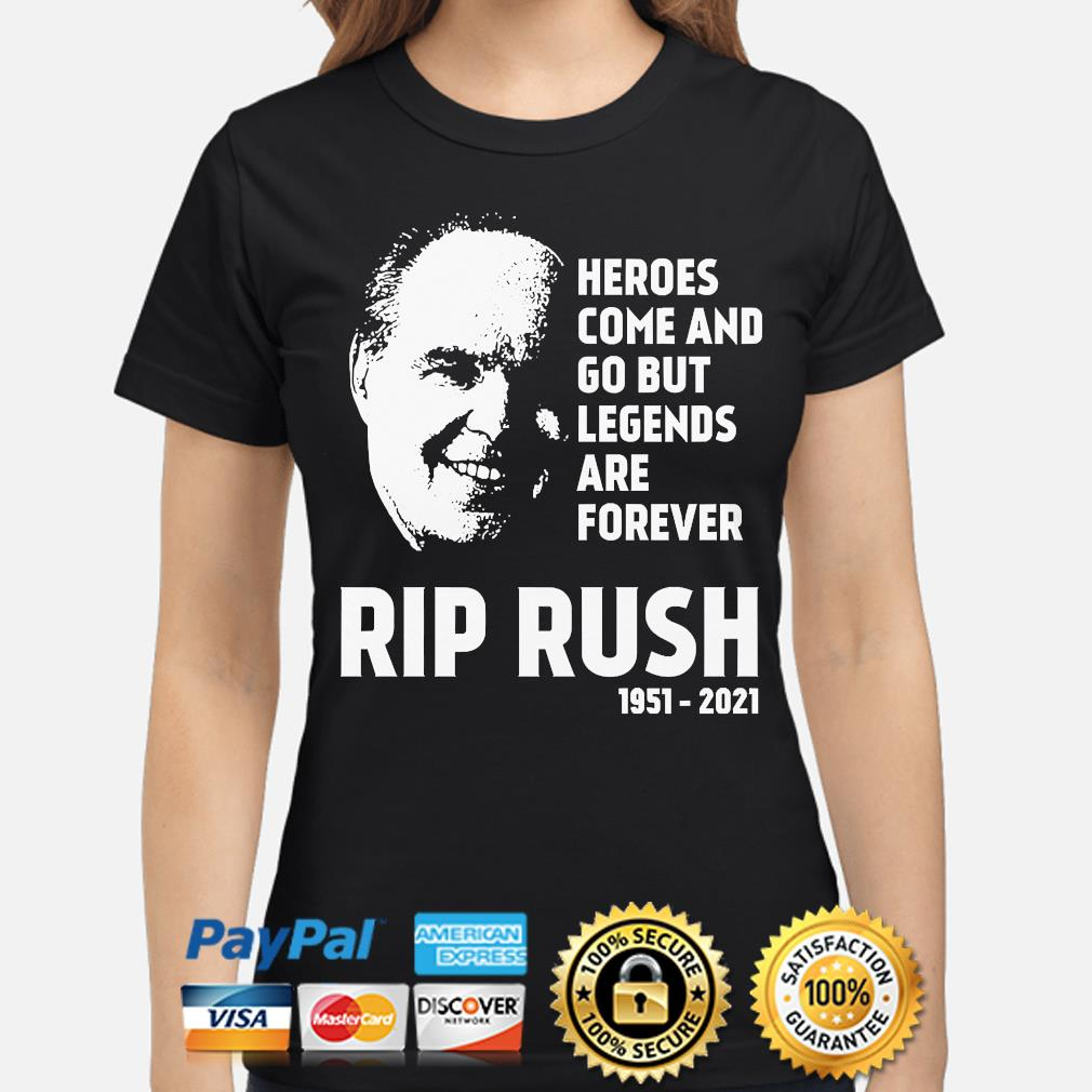 Official Heroes come and go but legends are forever Rip Rush s ladies-shirt