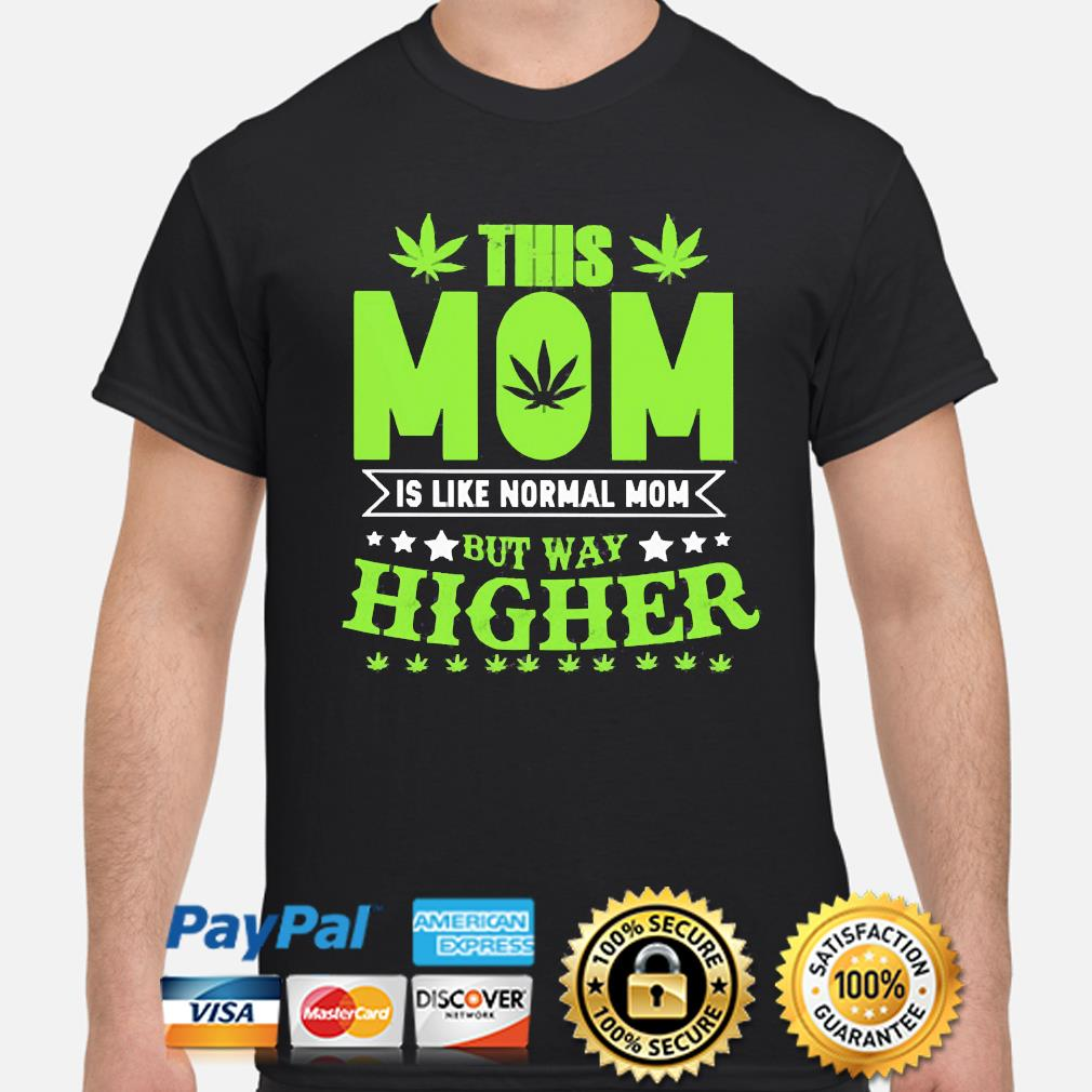 Official This mom is like normal mom but way higher shirt