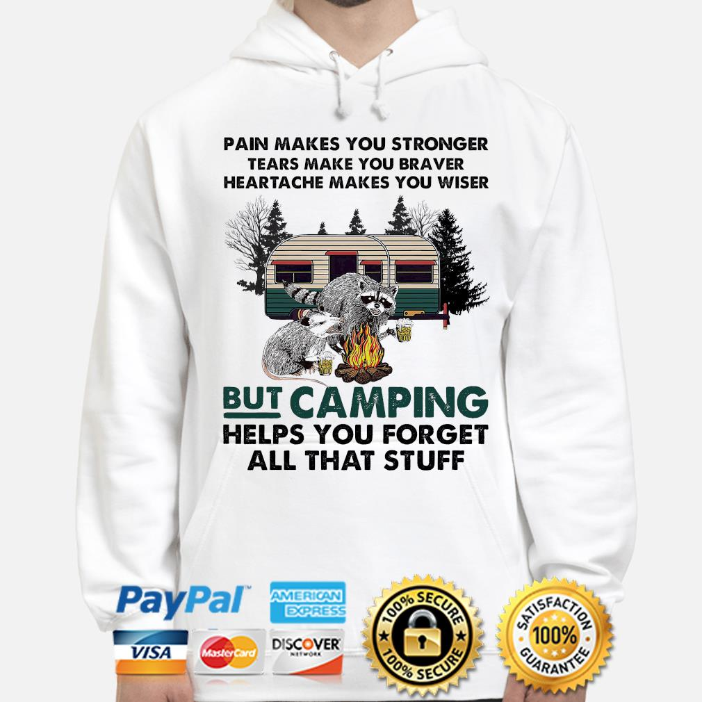 Pain makes you stronger tears make you braver heartache make you wise s hoodie