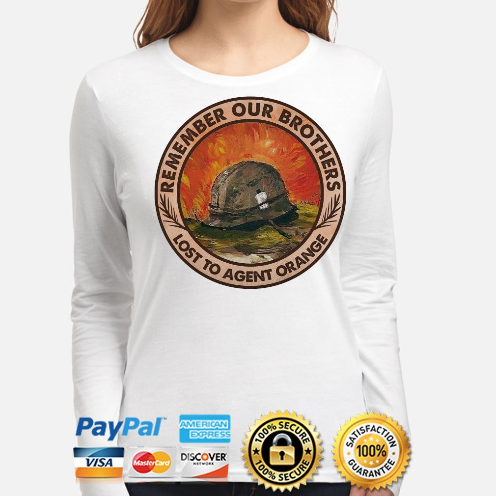 Remember our brothers lost to agent orange s long-sleeve