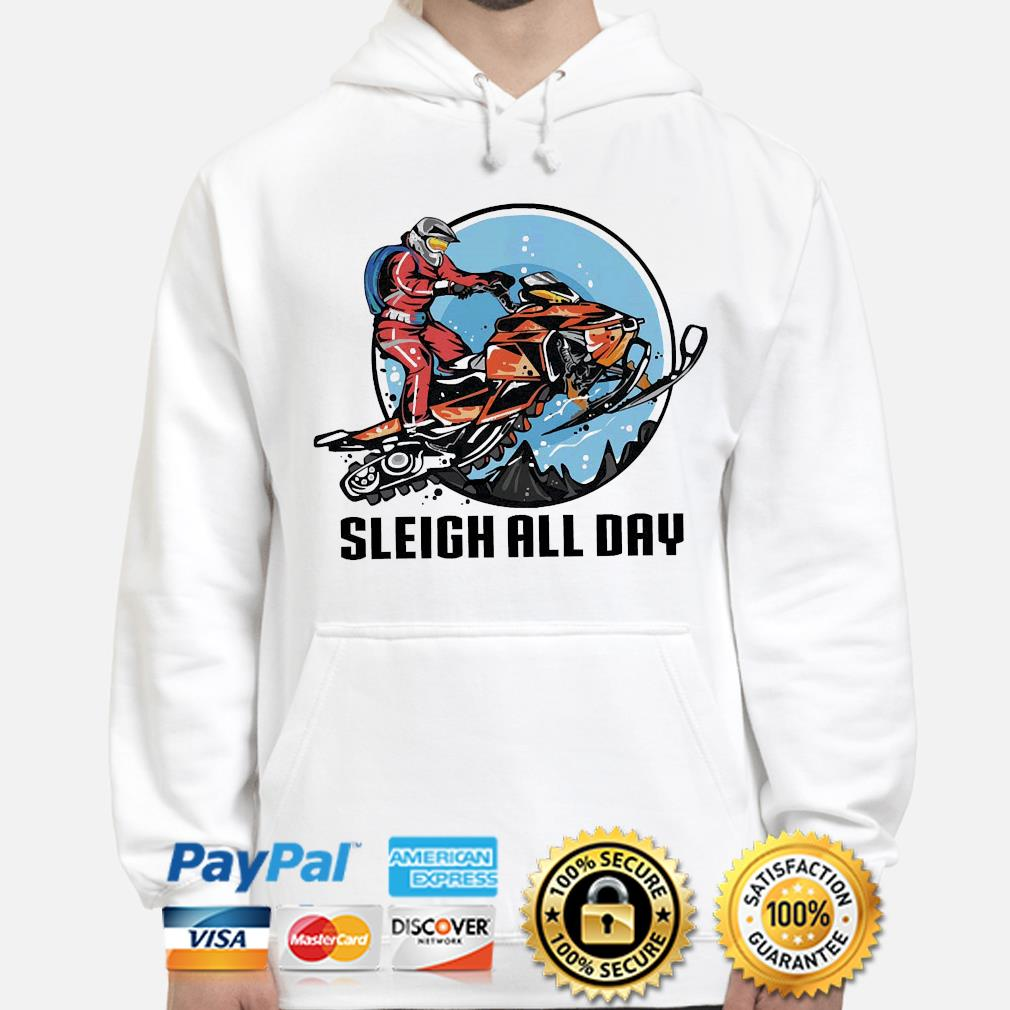 Sleigh all day s hoodie