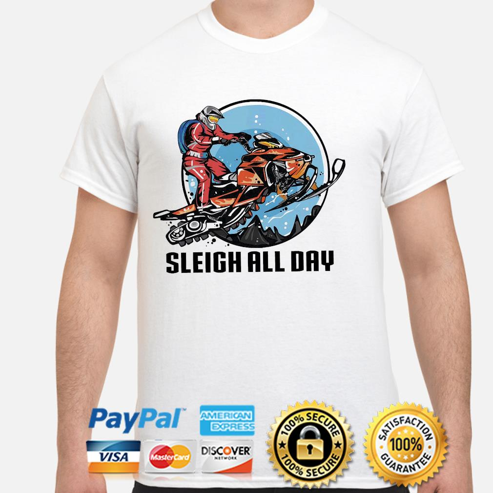 Sleigh all day s shirt