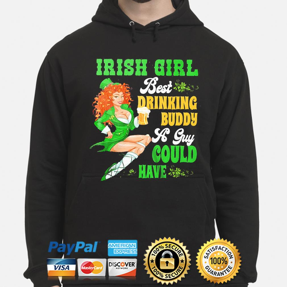 St patrick's day irish girl beer irish drinking buddy a guy could have hoodie