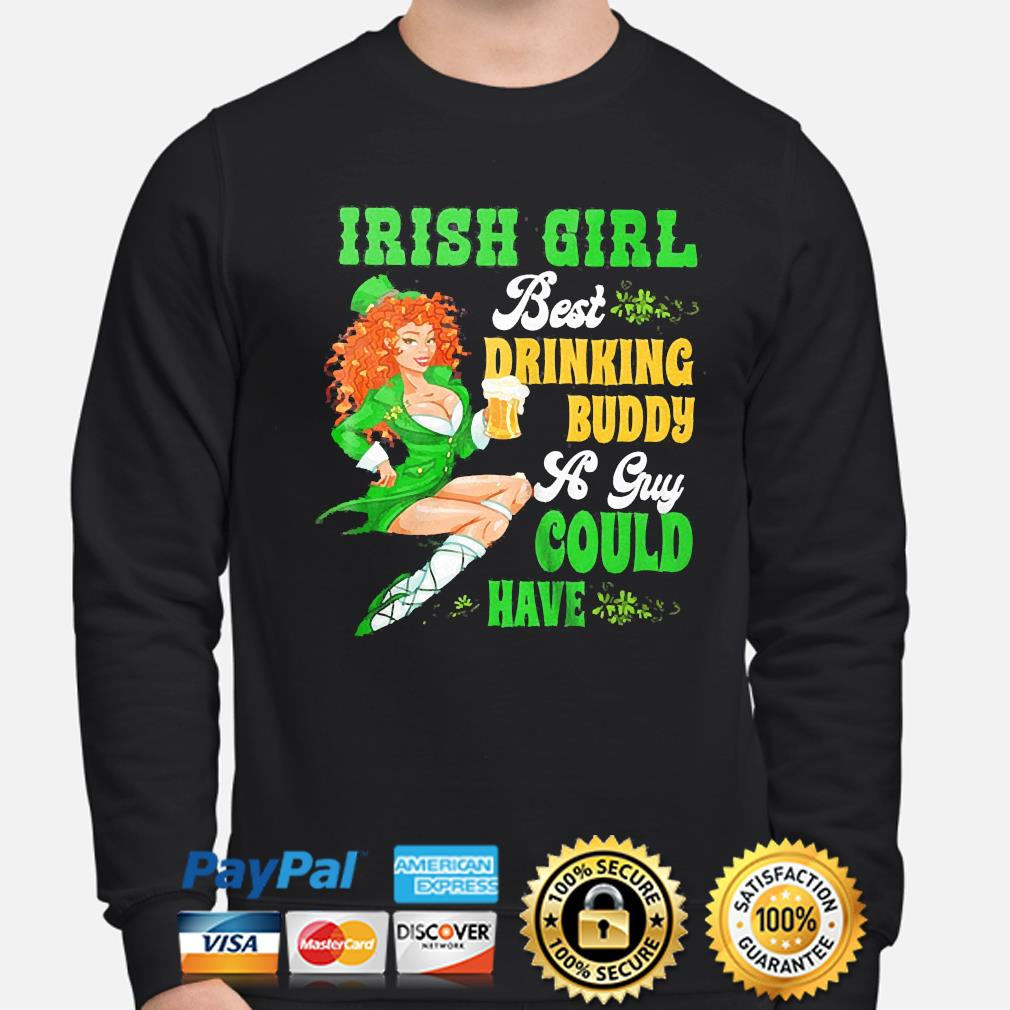 St patrick's day irish girl beer irish drinking buddy a guy could have sweater