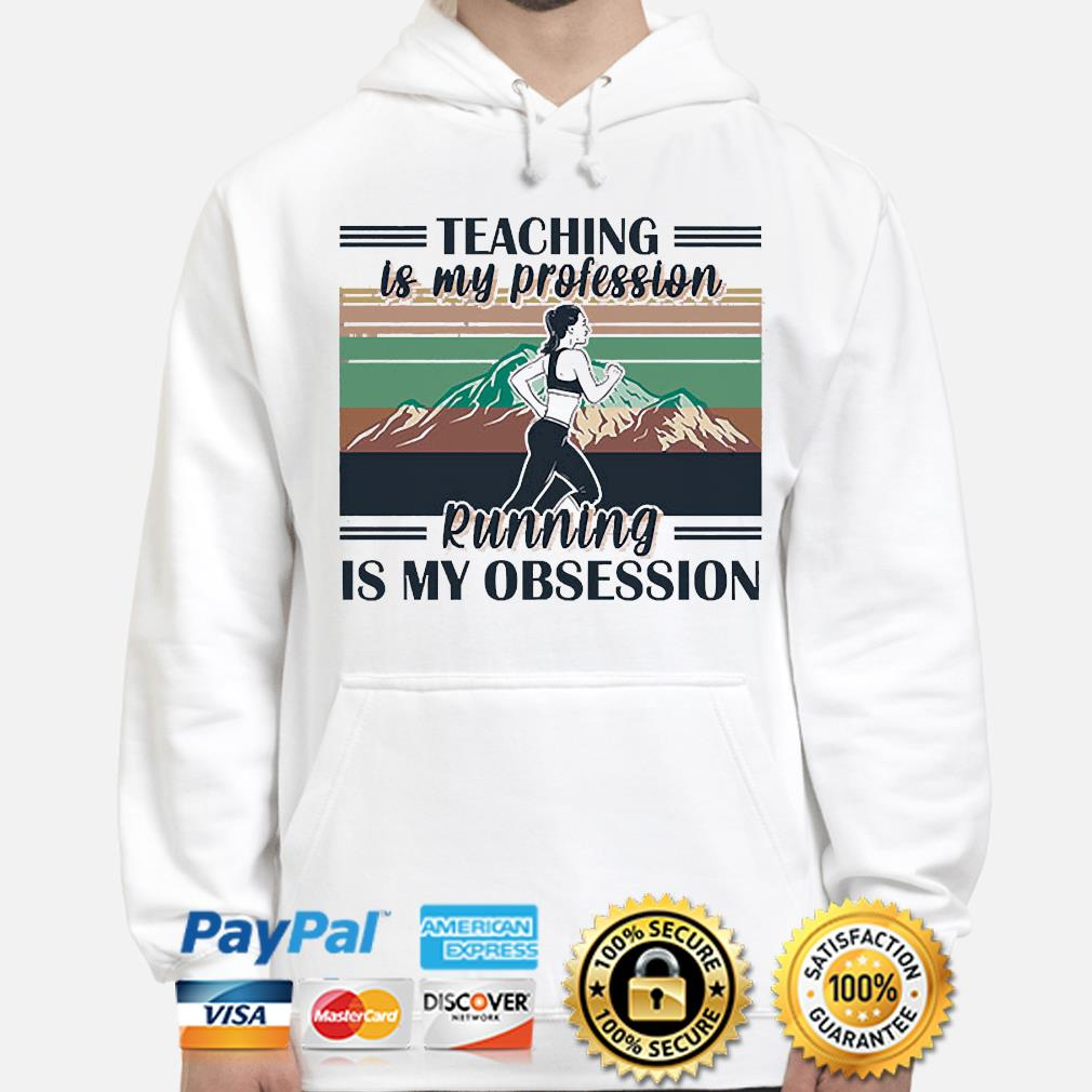 Teaching is my profession running is my obsession vintage hoodie