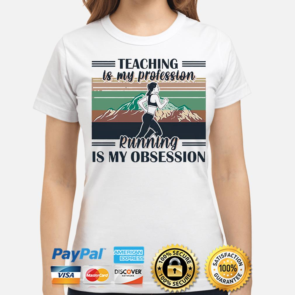 Teaching is my profession running is my obsession vintage shirt