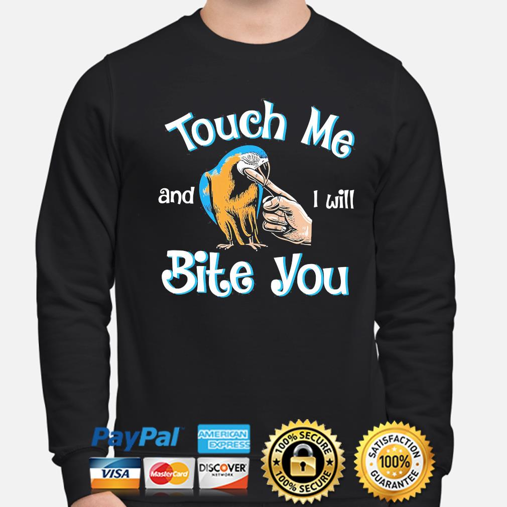 Touch me and I will bite you sweater