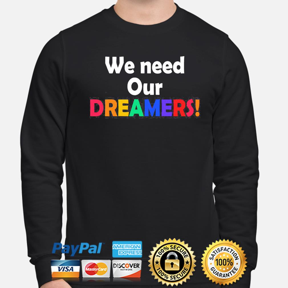 We need our dreamers s sweater