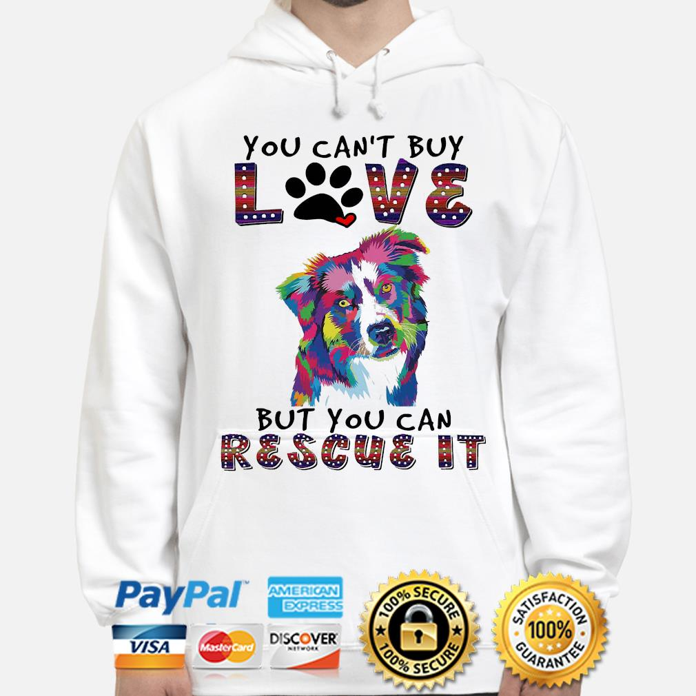 You can't buy love but you can rescue it s hoodie