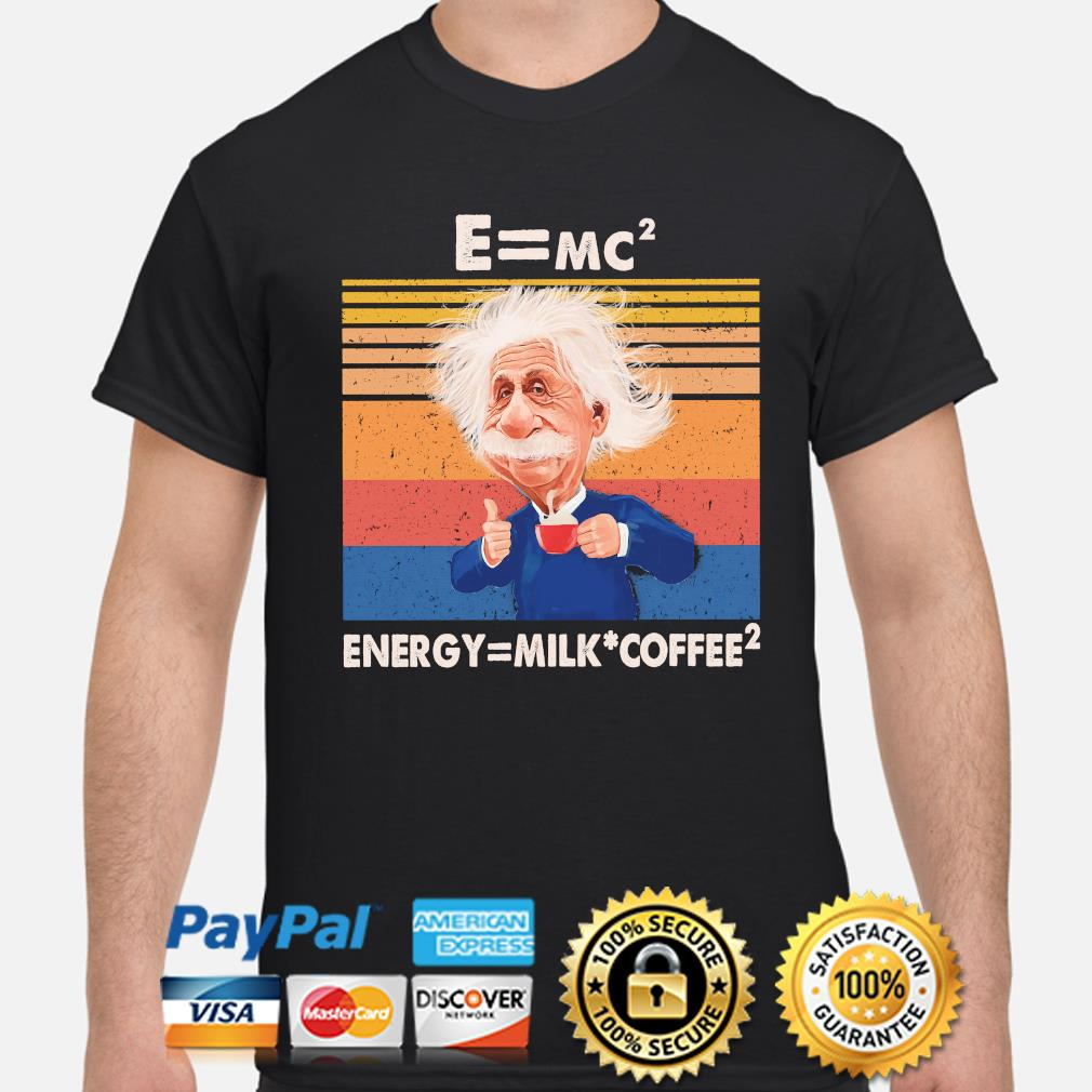 Einstein E=mc2 energy = milk and coffee vintage shirt
