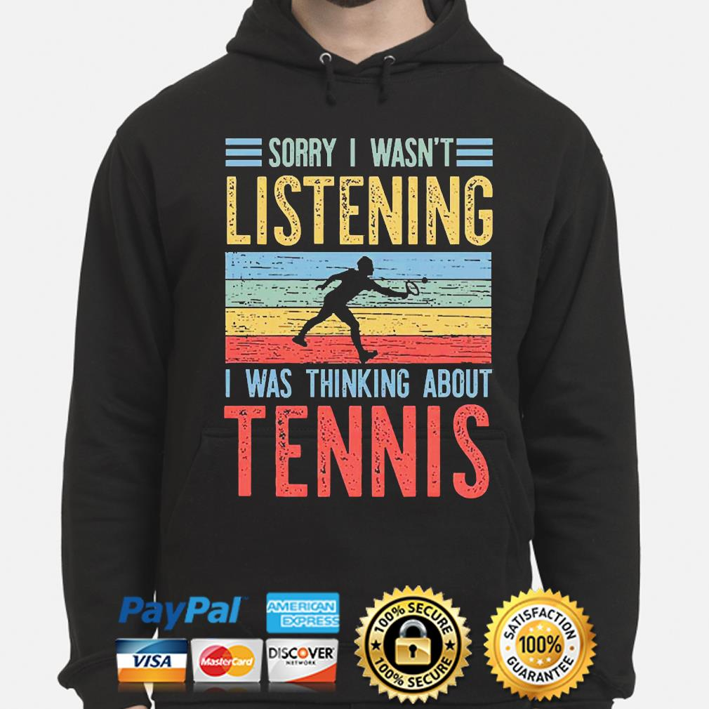 Sorry I wasn't listening I was thinking about Tennis vintage hoodie
