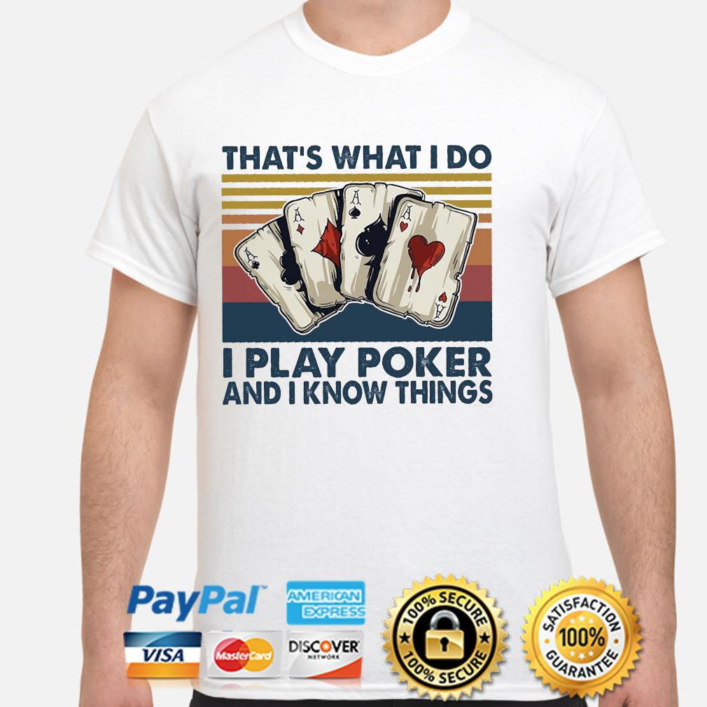 That's what I do I play poker and I know things vintage shirt