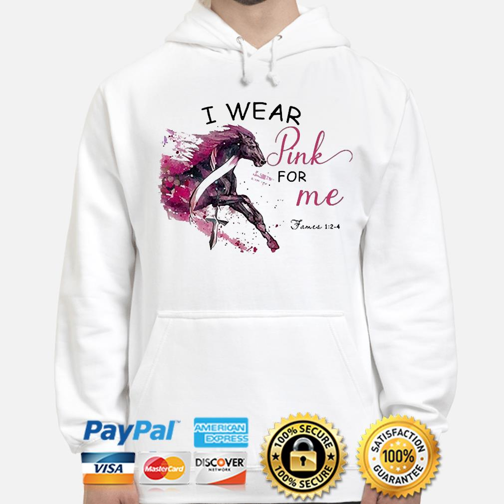 Horse breast cancer I wear pink for me hoodie