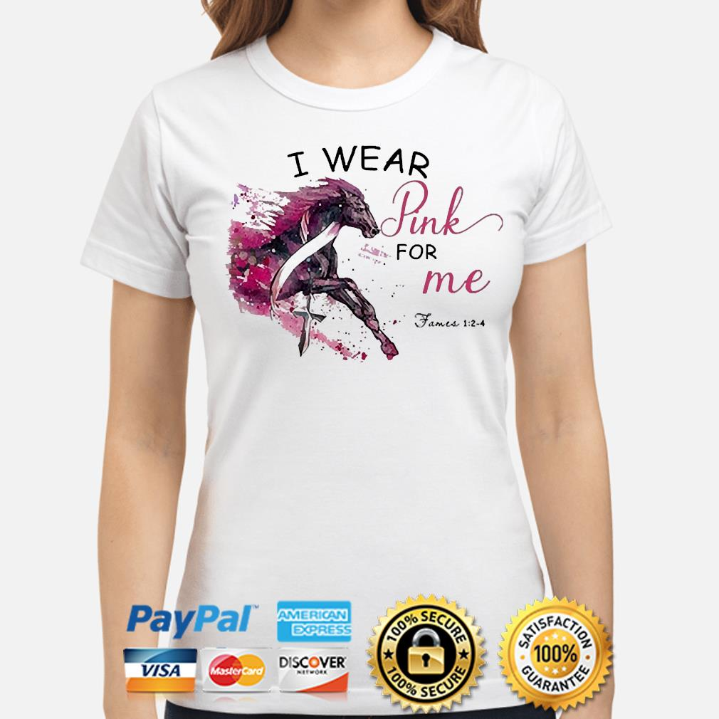 Horse breast cancer I wear pink for me shirt