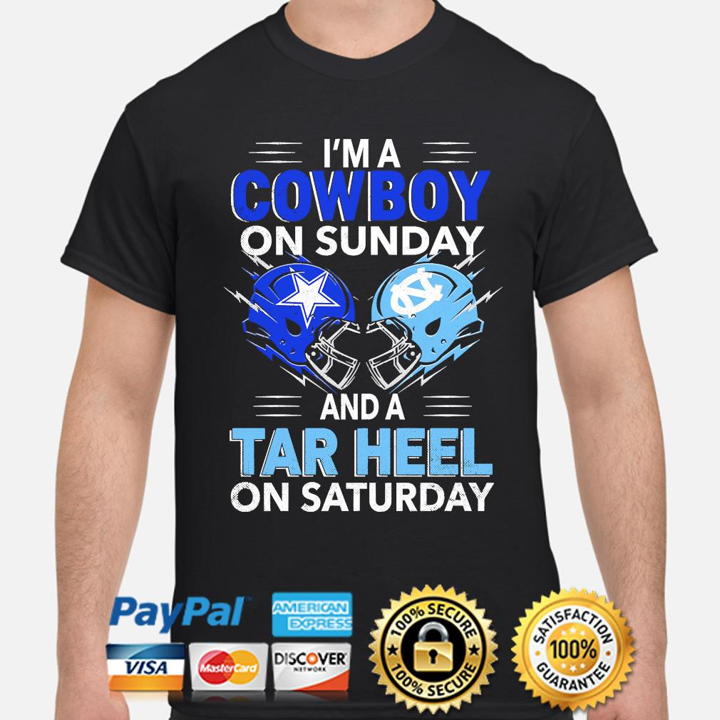I'm a cowboy on sunday and tar heel on saturday shirt