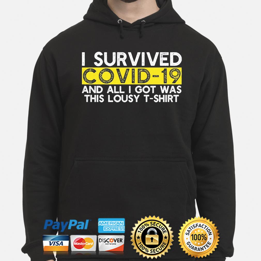 I survived covid-19 and all I got was this lousy hoodie