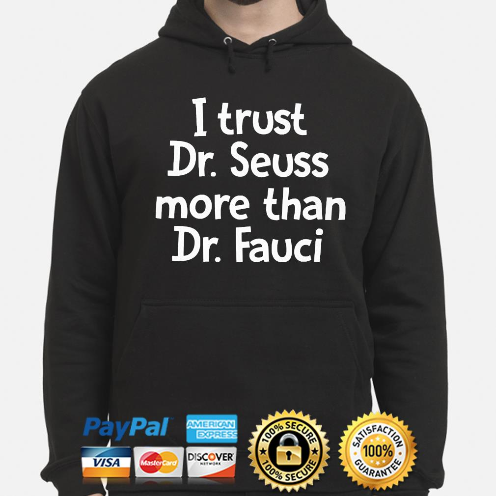 I trust dr seuss more than dr fauci hoodie