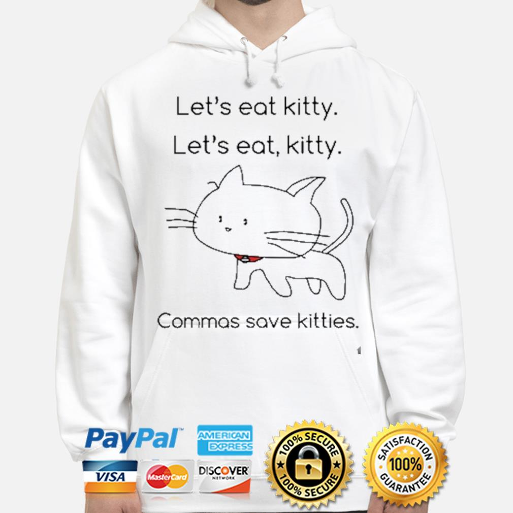 Let's eat Kitty let's eat kitty commas save kitties hoodie