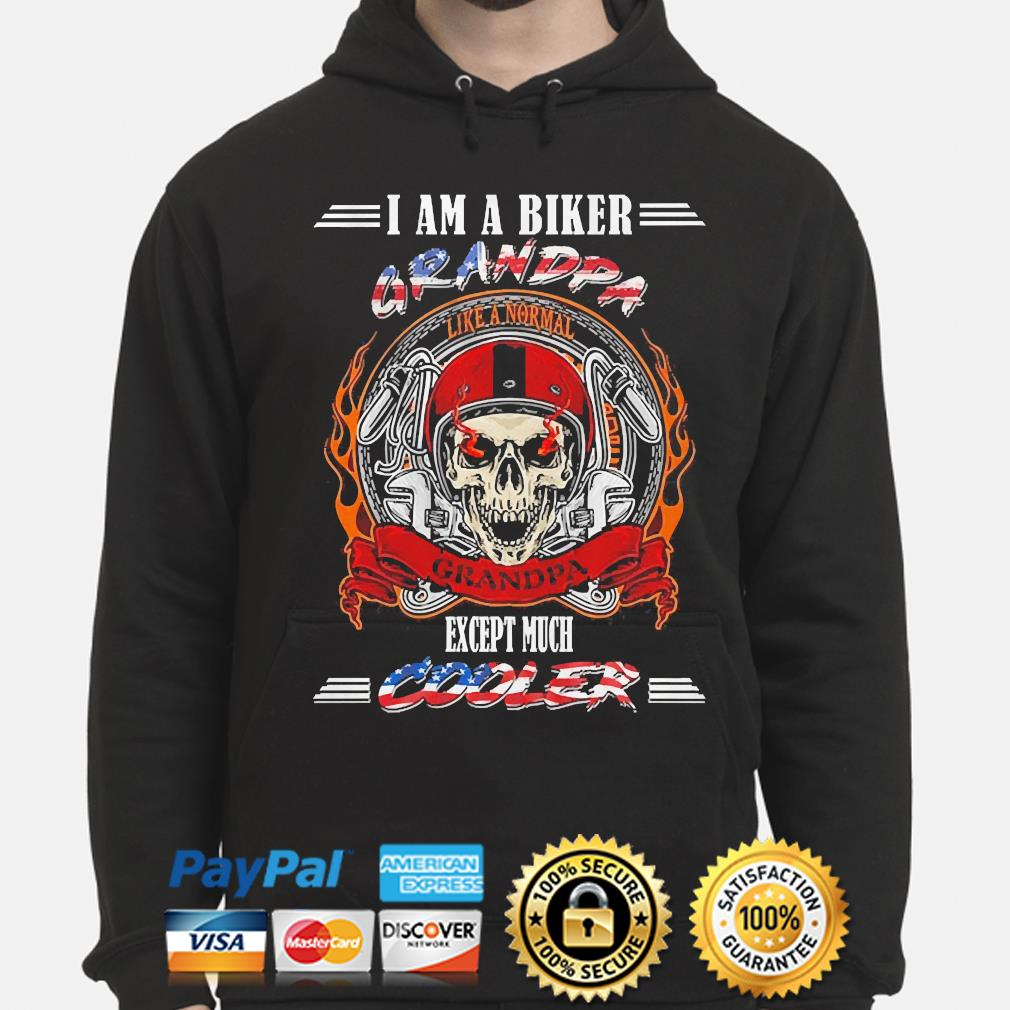 Skull I am biker grandpa except much cooler hoodie