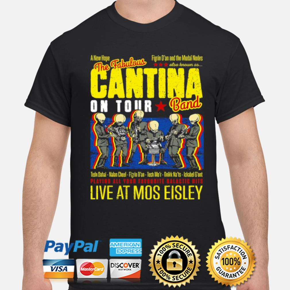 The fabulous cantina on tour band live at mos eisley shirt