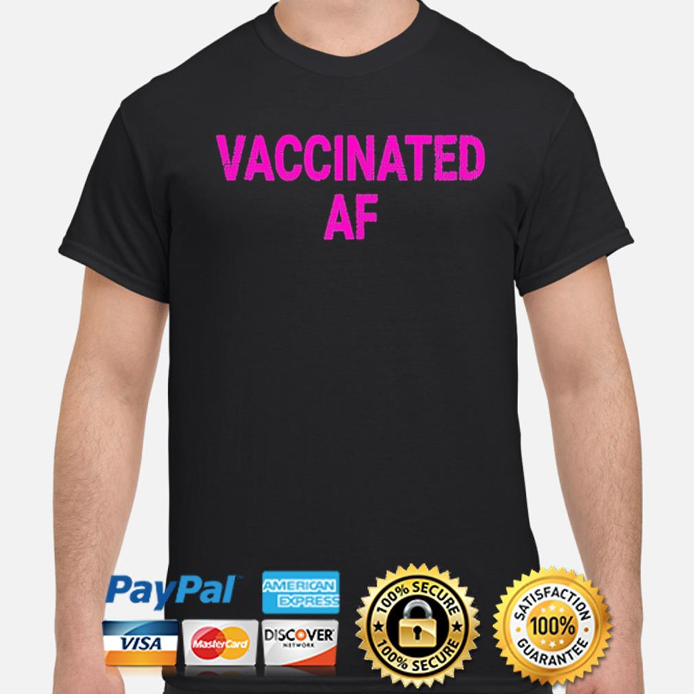 Vaccinated af pro vaccine vaccination vintage shirt