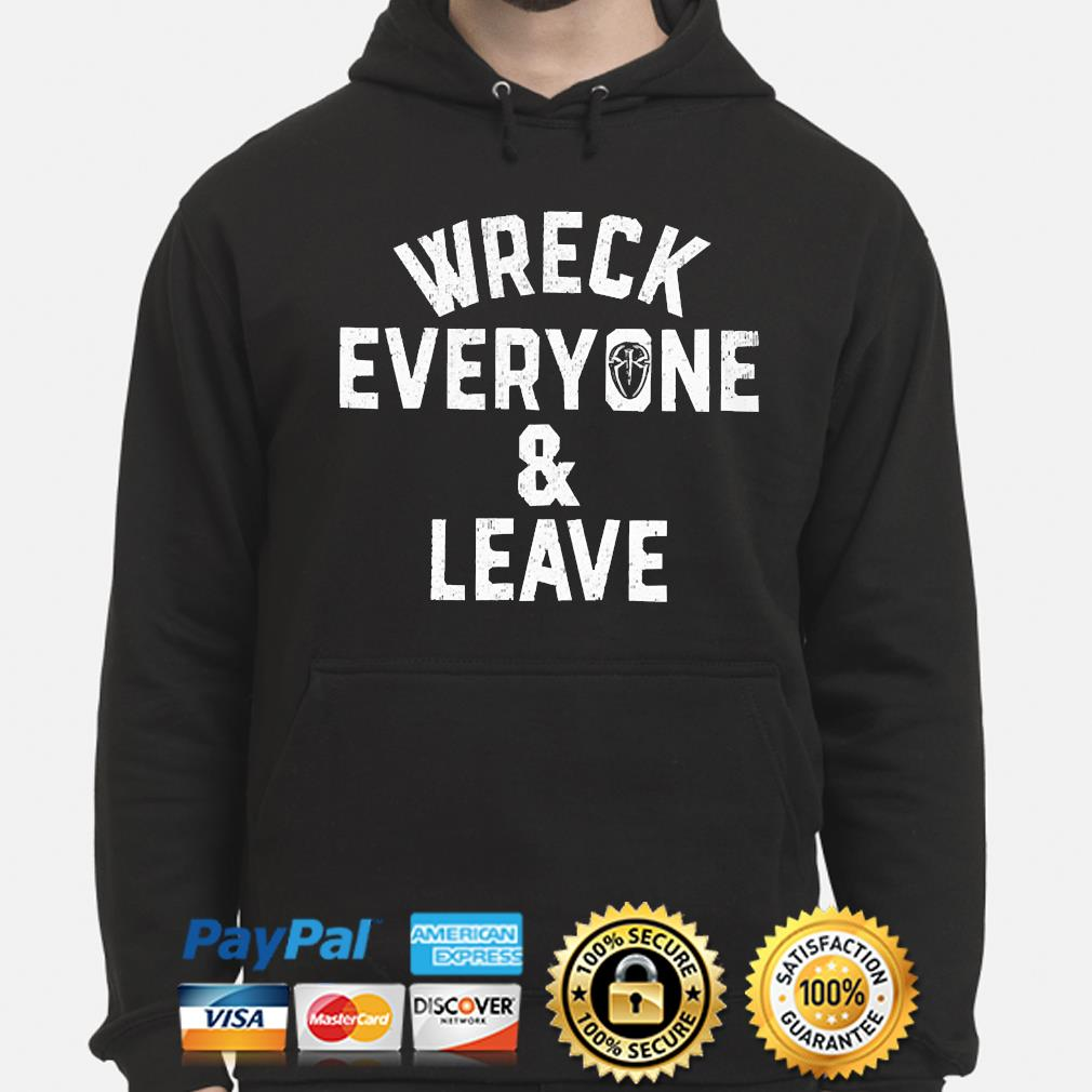 Wreck everyone and leave hoodie