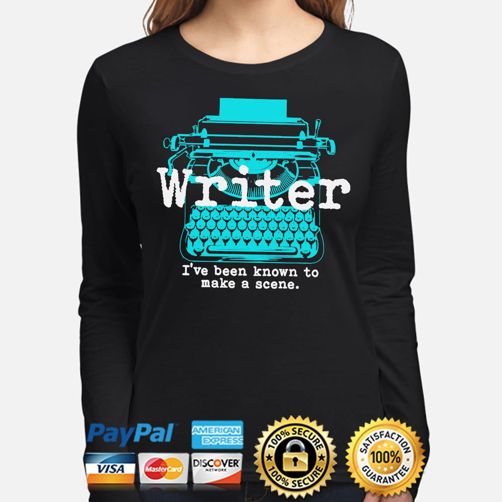 Writer I've been known to make a scene long-sleeve