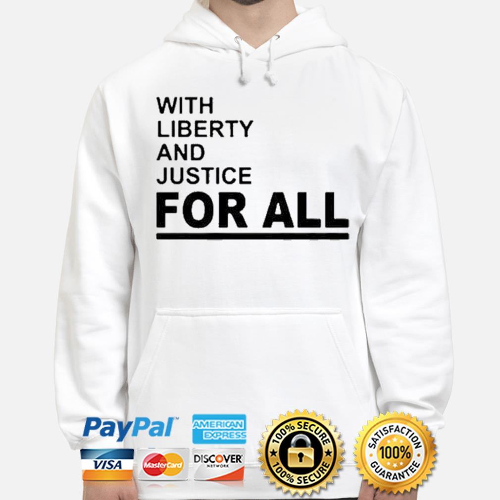 2021 NBA With Liberty And Justice For All Shirt hoodie