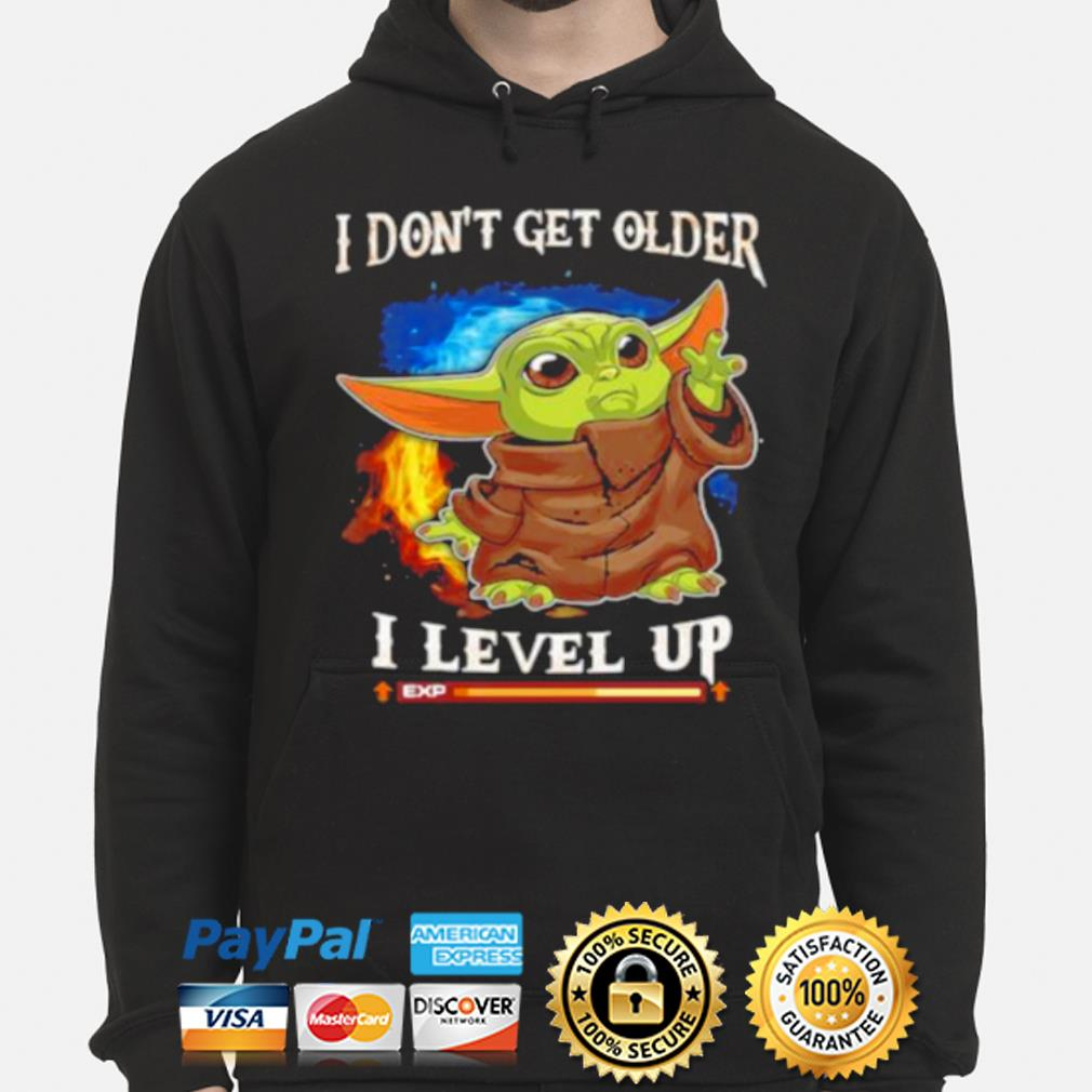 Baby Yoda I don't get older I level up s hoodie