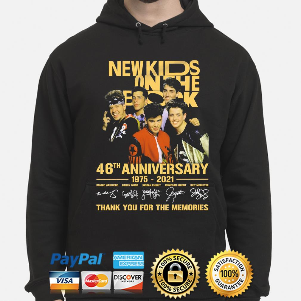 New Kids On The Block 46th anniversary 1975 2022 thank you for the memories signatures shirt anniversary 1972 2022 thank you for the memories signatures s hoodie