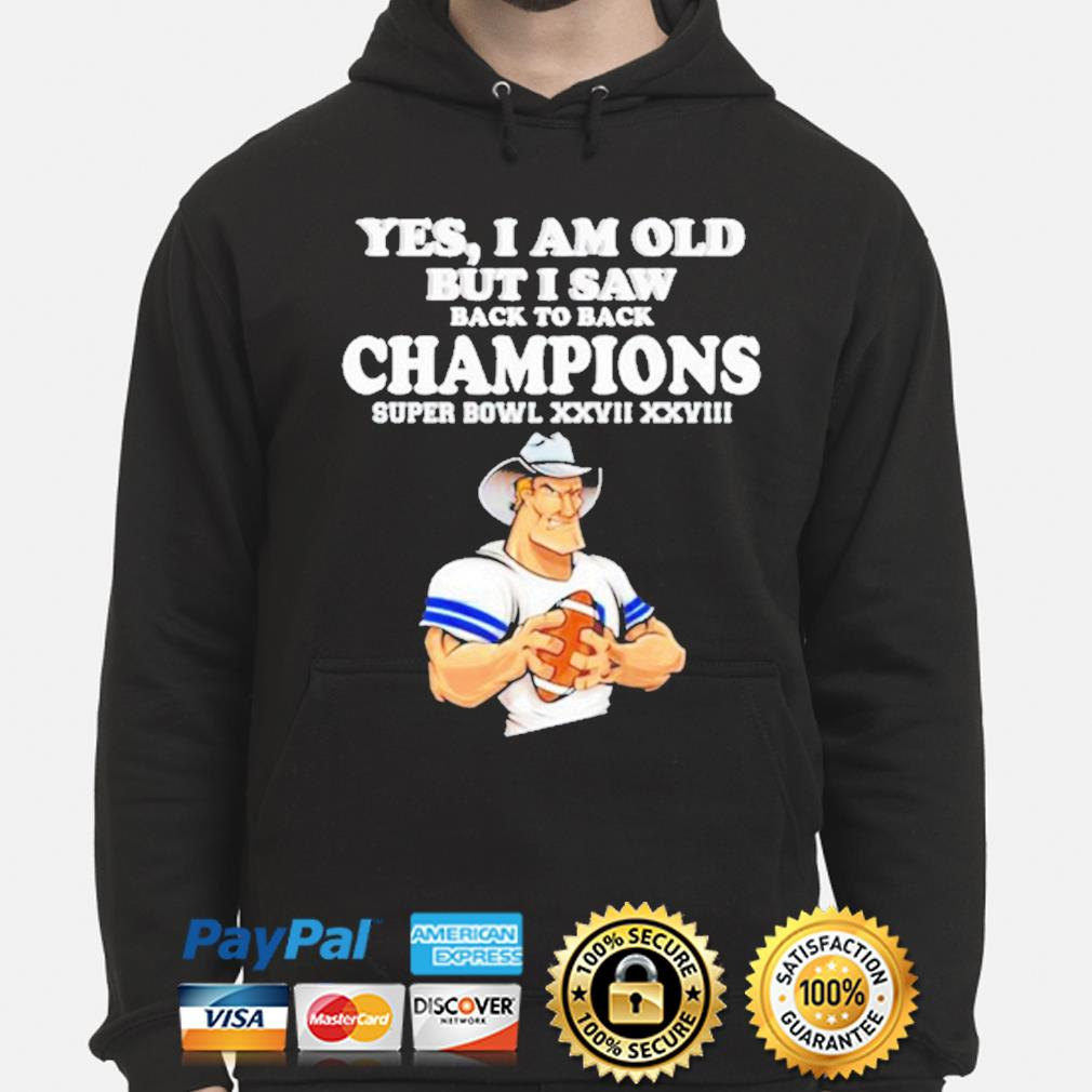 Yes I am old but I saw Cowboys back to back champions s hoodie